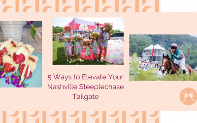 5 Ways to Elevate Your Nashville Steeplechase Tailgate