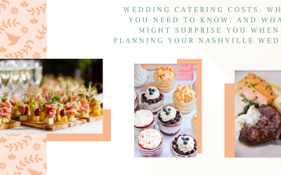 Wedding catering costs: What you need to know, and what might surprise you when planning your Nashville wedding